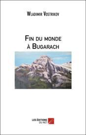 Fin du monde à Bugarach - Couverture - Format classique