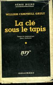 La Cle Sous Le Tapis. ( The Bloody Bokhara ). Collection : Serie Noire Avec Jaquette N° 195 - Couverture - Format classique