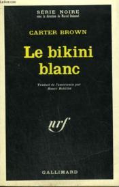 Le Bikini Blanc. Collection : Serie Noire N° 1079 - Couverture - Format classique