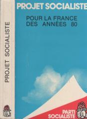 Projet socialiste - pour la France des années 80 - Couverture - Format classique