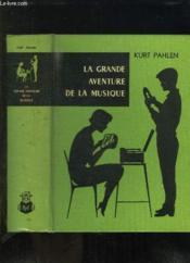 La Grande Aventure De La Musique. - Couverture - Format classique
