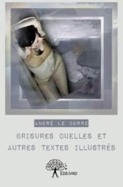 Brisures duelles et autres textes illustrés - Couverture - Format classique