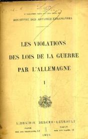 Les Violations Des Lois De La Guerre Par L'Allemagne I. - Couverture - Format classique