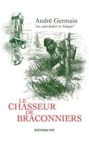 Le chasseur de braconniers (2e édition) - Couverture - Format classique