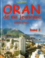 Oran de ma jeunesse t.2 ; 1935-1962 - Couverture - Format classique