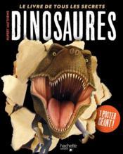 Dinosaures ; le livre de tous les secrets - Couverture - Format classique