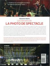 Les secrets de la photo de spectacle ; concerts, théâtre, danse, cirque - 4ème de couverture - Format classique
