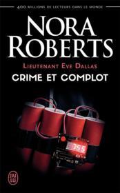 Lieutenant Eve Dallas ; crime et complot - Couverture - Format classique
