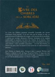 Le livre des ombres de la sorcière ; l'art, la tradition et la magie du grimoire sorcier - 4ème de couverture - Format classique