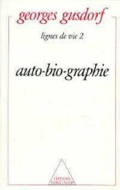 Lignes de vie t.2 ; auto-bio-graphie - Couverture - Format classique