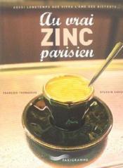 Au Vrai Zinc Parisien - Couverture - Format classique
