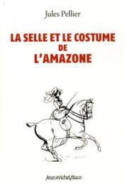 La selle et le costume de l'amazone - Couverture - Format classique