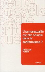 L'homosexualité est-elle soluble dans le conformisme ? - Couverture - Format classique