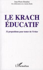 Le krach éducatif ; 32 propositions pour tenter de l'éviter - Couverture - Format classique