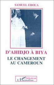 D'Ahidjo à Biya : le changement au Cameroun - Intérieur - Format classique