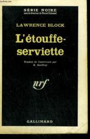 L'Etouffe-Serviette. ( Death Pulls A Doublecross ). Collection : Serie Noire N° 743 - Couverture - Format classique