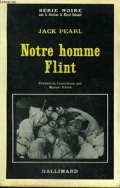 Notre Homme Flint. Collection : Serie Noire N° 1080 - Couverture - Format classique