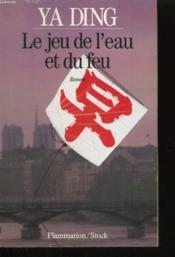 Le Jeu De L'Eau Et Du Feu. - Couverture - Format classique