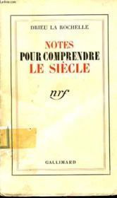 Notes Pour Comprendre Le Siecle - Couverture - Format classique