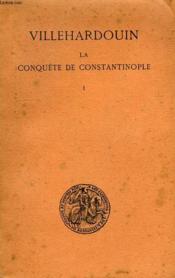 La Conquete De Constantinople, Tome I (1199-1203) - Couverture - Format classique