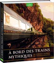 À bord des trains mythiques ; de l'Orient-Express au Transsibérien - Couverture - Format classique