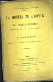 La Montre Se R'Monte Et Les Aiguilles Marchent - Comedie En Un Acte Melee De Chant. - Couverture - Format classique