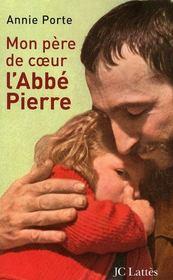 Mon père de coeur : l'abbé Pierre - Intérieur - Format classique