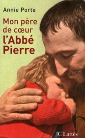 Mon père de coeur : l'abbé Pierre - Couverture - Format classique