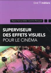 Superviseur des effets visuels pour le cinéma - Couverture - Format classique