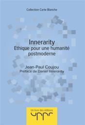 Innerarity ; éthique pour une humanité postmoderne - Couverture - Format classique
