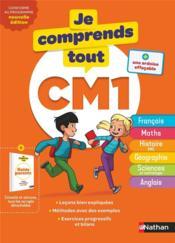 JE COMPRENDS TOUT! T.4 ; toutes les matières ; CM1 (édition 2019) - Couverture - Format classique