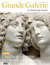 Grande Galerie, le journal du Louvre N.51 ; l'âge d'or de la sculpture ; de Donatello à Michel Ange (édition 2020) - Couverture - Format classique