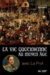 La vie quotidienne au Moyen Age - Couverture - Format classique