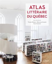 Atlas littéraire du Québec - Couverture - Format classique