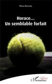 Horace... un semblant forfait - Couverture - Format classique