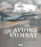 Le grand livre des avions de combat (2e édition) - Couverture - Format classique