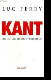 Kant ; une lecture des trois critiques - Couverture - Format classique