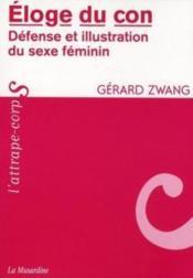 Éloge du con ; défense et illustration du sexe féminin - Couverture - Format classique