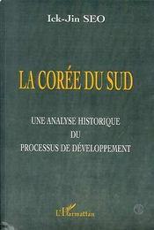 La Coree Du Sud ; Une Analyse Historique Du Processus De Developpement - Intérieur - Format classique