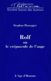 Rolf Ou Le Crepuscule De L'Ange - Couverture - Format classique