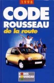 Code Rousseau De La Route 1998 - Couverture - Format classique