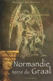 Normandie, Terre Du Graal - Couverture - Format classique
