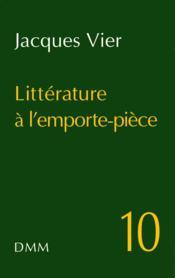 Litterature a l emporte piece n 10 - Couverture - Format classique