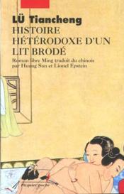 Histoire hétérodoxe d'un lit brodé - Couverture - Format classique