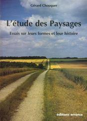 L'Etude Des Paysages ; Essai Sur L'Histoire Et Les Formes De Nos Campagnes - Intérieur - Format classique