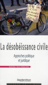 La désobéissance civile ; approches politique et juridique - Couverture - Format classique