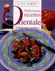 Delicieuses recettes orientales - Couverture - Format classique
