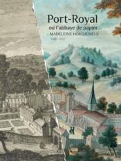 Port-royal ou l abbaye de papier - Couverture - Format classique