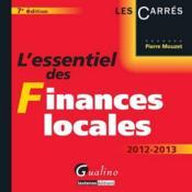 L'essentiel des finances locales ; 2012-2013 (7e édition) - Couverture - Format classique