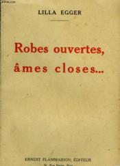 Robes Ouvertes, Ames Closes. - Couverture - Format classique